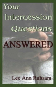 Your Intercession Questions Answered, by Lee Ann Rubsam