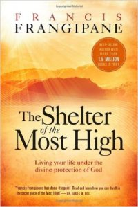 The Shelter of the Most High, by Francis Frangipane